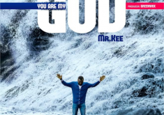 Mr. Kee - You are My God Mp3 Download