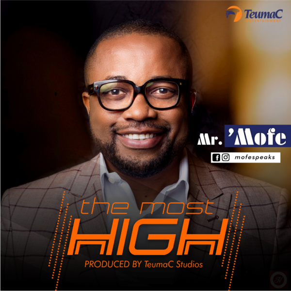 The Most High By Mr. Mofe @mofespeaks