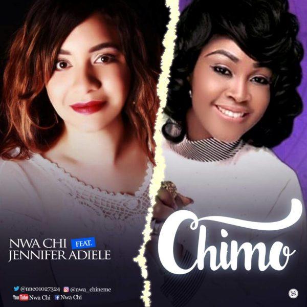 Chimo [My God] By Nwa Chi Ft. Jennifer Adiele