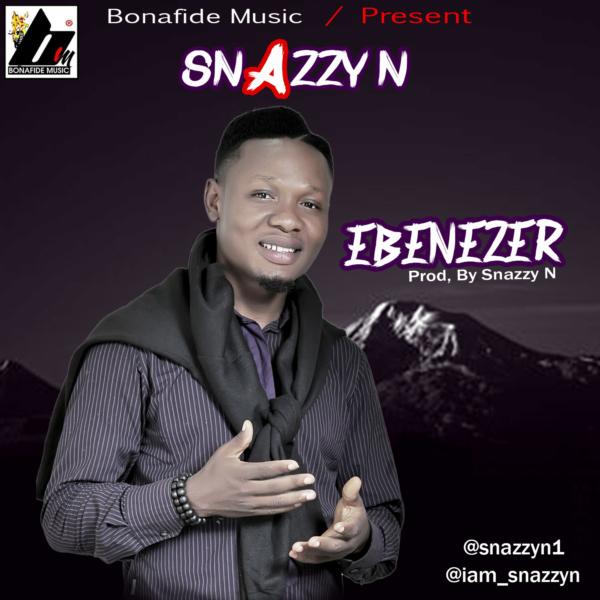 #Freshrelease: Ebenezer By Snazzy N.  @snazzyn1