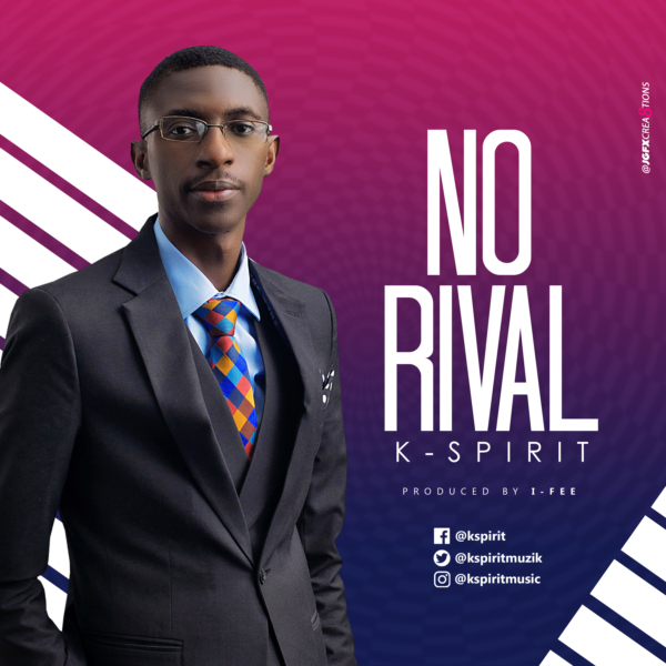 No Rival By K-Spirit @Kspiritmuzik