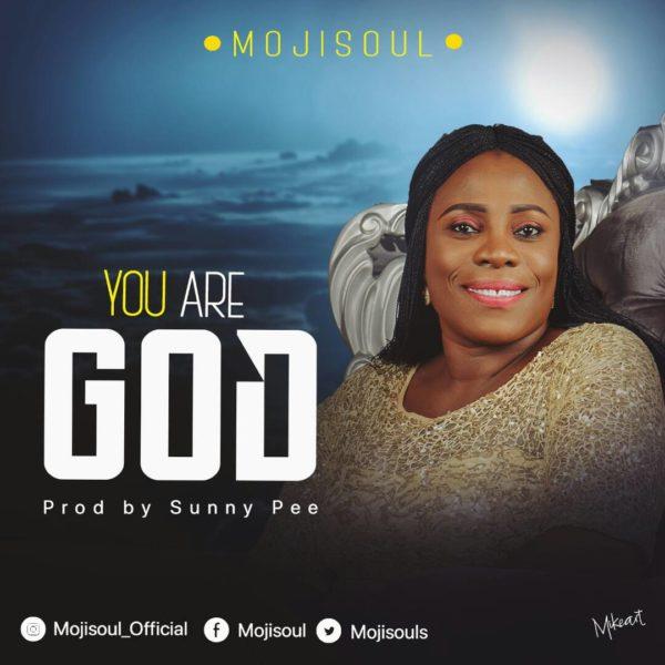 #FreshRelease: You Are God By Mojisouls @MojiSouls