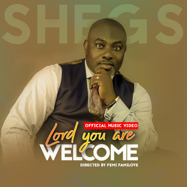 Lord You Are Welcome By Shegs @oosegs