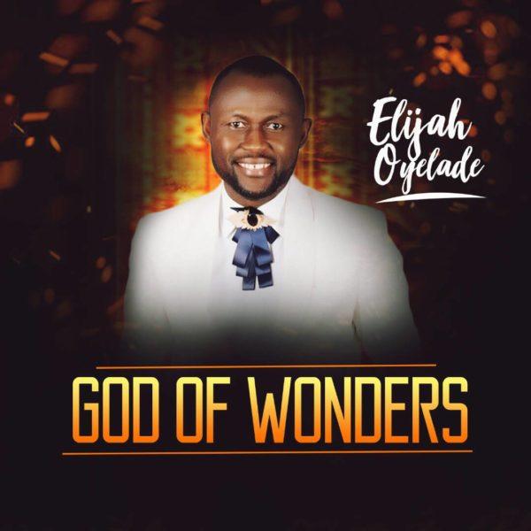 #FreshRelease: God Of Wonders By Elijah Oyelade