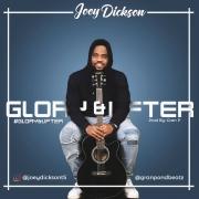 GLORY & LIFTER - Joey Dickson