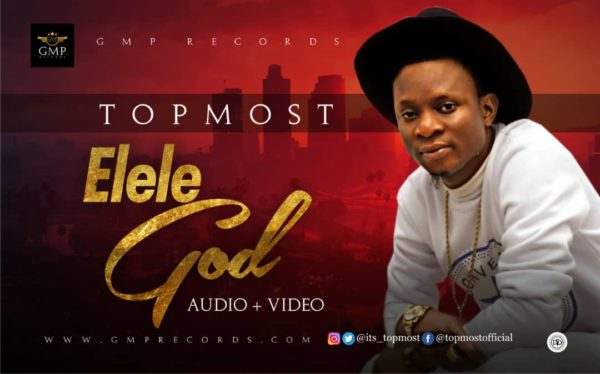 #FreshRelease: Elele God By Topmost @its_topmost