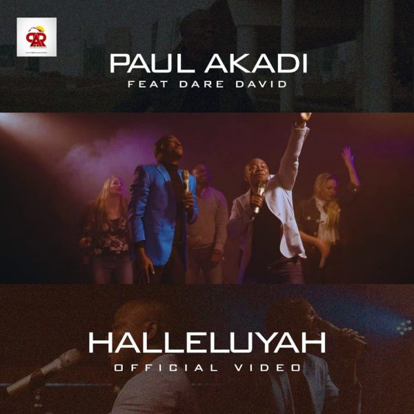 Halleluyah By Paul Akadi Ft. Dare David @paulakadi