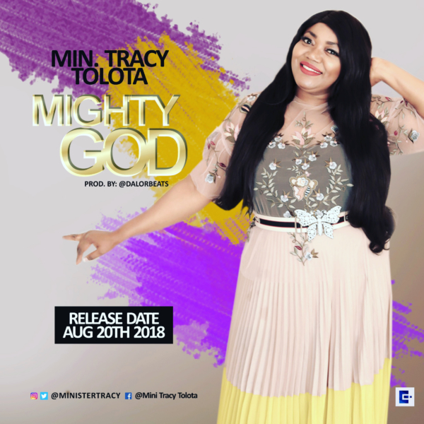 Min Tracy Tolota Set To Release Mighty God & Overflow @MinisterTracy