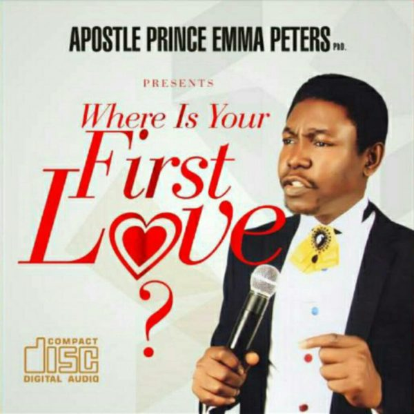 Newmusic:Where is Your First Love? By Apostle Emma Prince Peters |@DrPrincePeters2