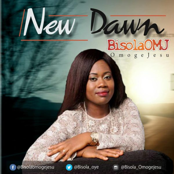 New Dawn by Bisola OMJ @Bisola_oye