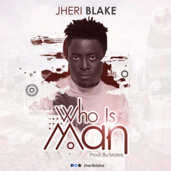 #Anticipate Who Is Man By Jheriblake @jheriblake
