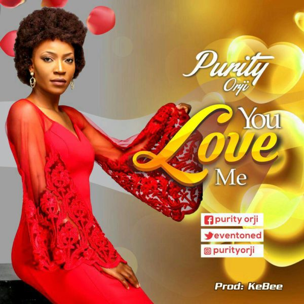#FreshRelease: You Love Me By Purity Orji @eventoned
