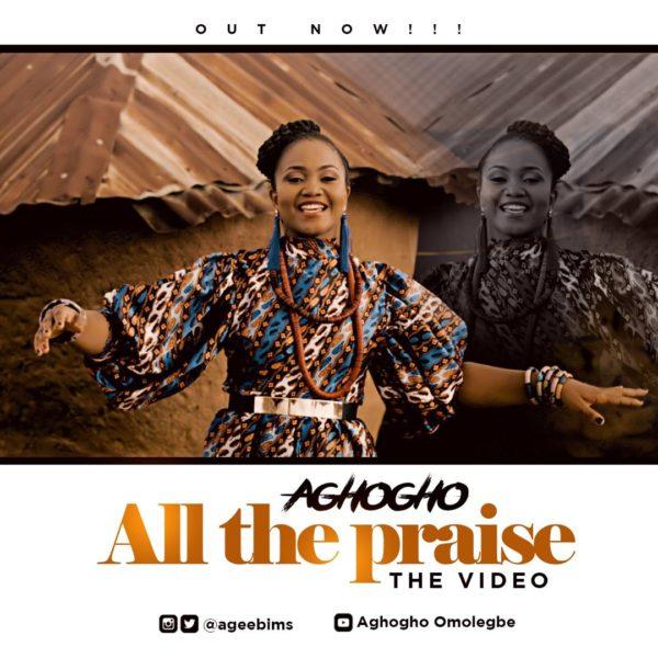 All The Praises By Aghogho @ageebims