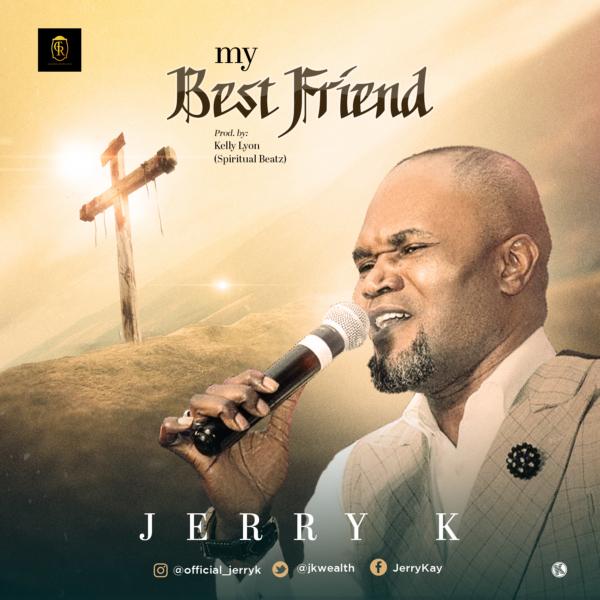 #FreshRelease: My Best Friend By Jerry K @jkwealth