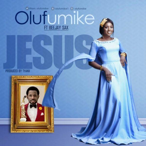 #FreshRelease: Jesus By Olufumike