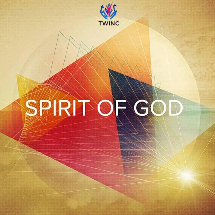 #FreshRelease: Spirit of God By TWINC @twincif