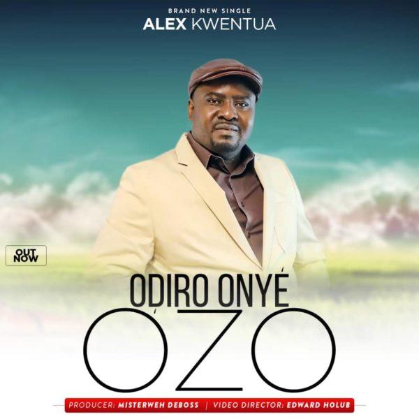 Odiro Onye Ozo By Alex Kwentua @AlexKwentua