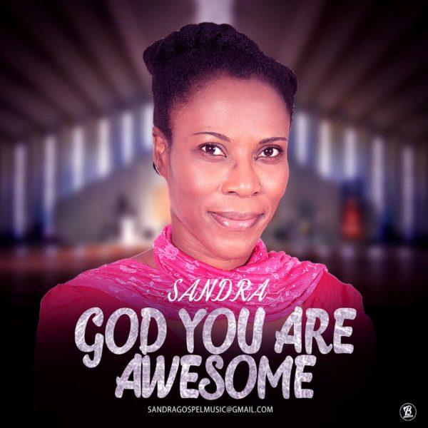 #FreshRelease: God You Are Awesome By Sandra