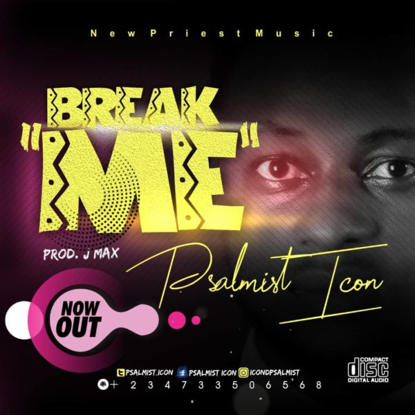 #FreshRelease: Break Me By Psalmist Icon