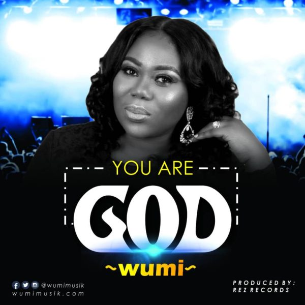 #FreshRelease: You Are God By Wumi Musik
