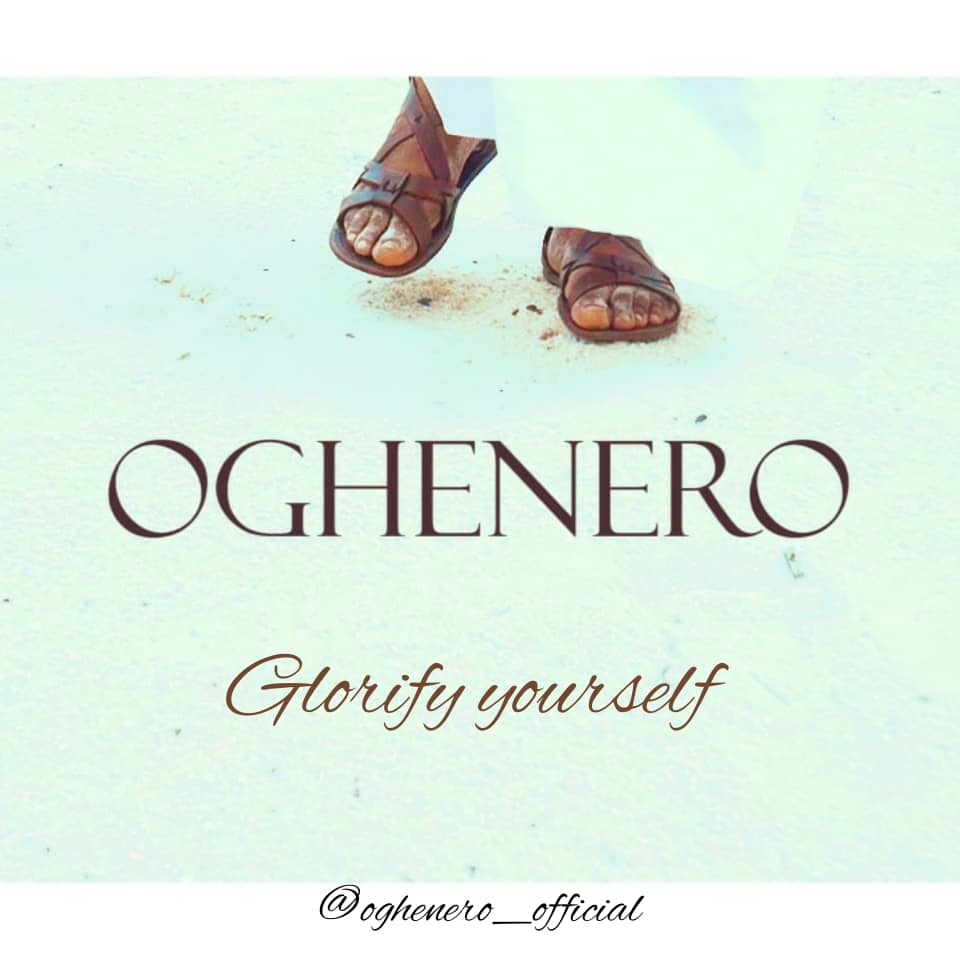 Photo of Glorify Yourself By Oghenero