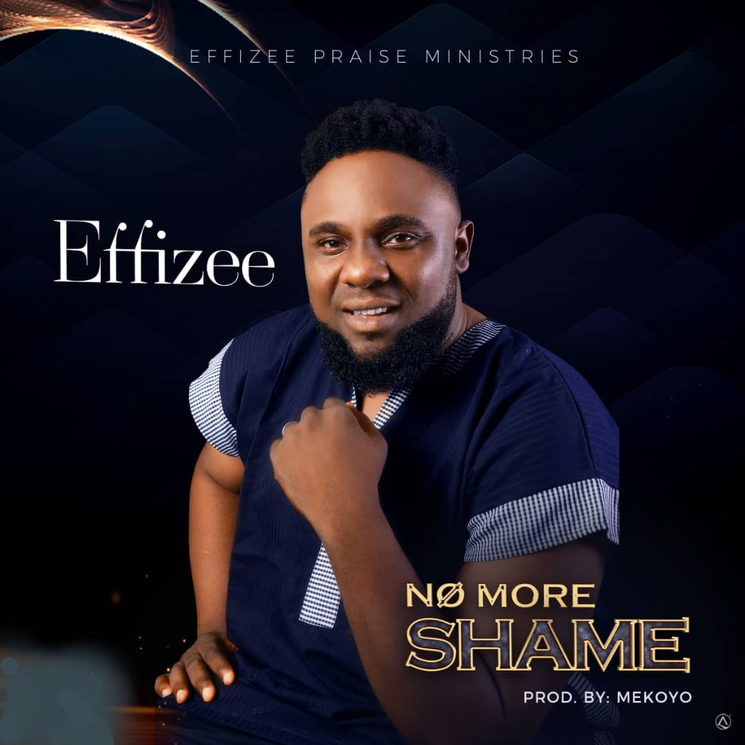 Photo of [Audio] No More Shame By Effizee